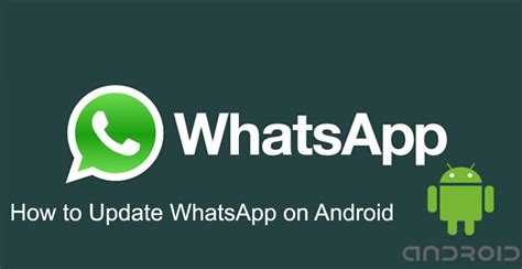 how to update whatsapp android how to chat