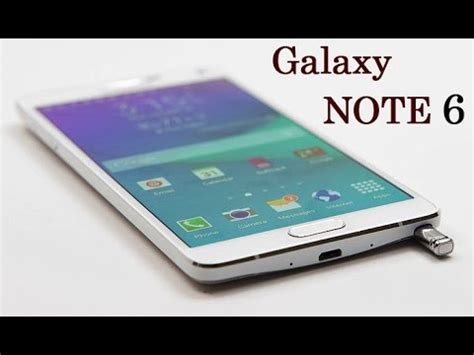 samsung galaxy note 6 specs new features youtube
