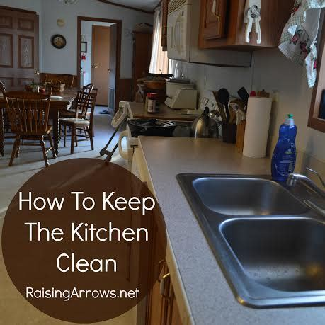 how to clean a kitchen how to keep the kitchen clean raising arrows