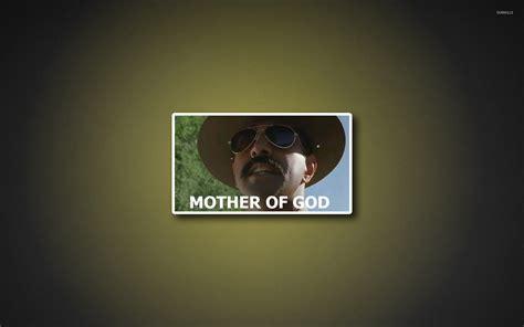 Meme Mother Of God - mother of god wallpaper meme wallpapers 9980