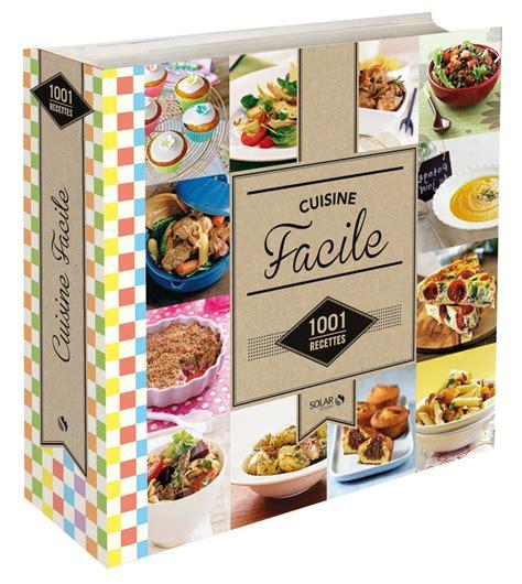 livre cuisine facile 1001 recettes cuisine facile collectif editions solar