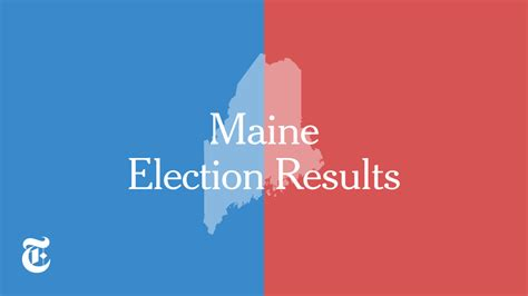 maine primary election results   york times