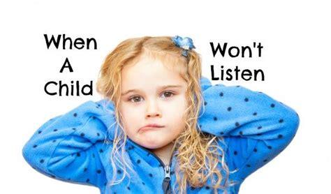 What To Do When A Child Won't Listen Yummymummyclubca