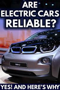 Are Electric Vehicles Reliable   Yes  And Here U2019s Why