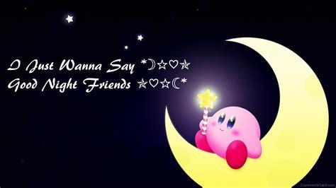 I Just Wanna Say Good Night Friends