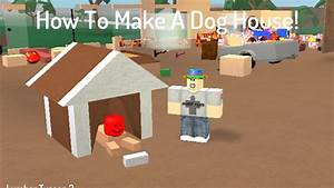 how to make a dog house and a dog lumber tycoon 2 youtube With how to build a dog house youtube