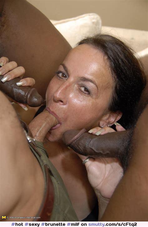 Hot Sexy Brunette Milf Mature Mmmf Interracial Bbc