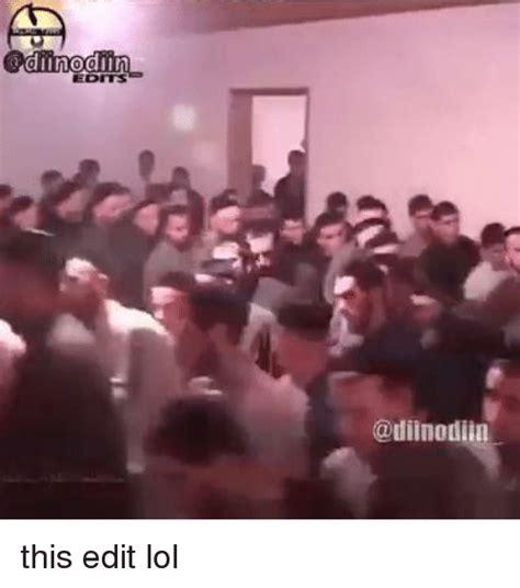 Edit Memes - diinodiin edits this edit lol lol meme on sizzle