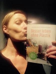 Leben Ohne Konsum : frau schubert ist verliebt besser leben ohne plastik ~ Watch28wear.com Haus und Dekorationen