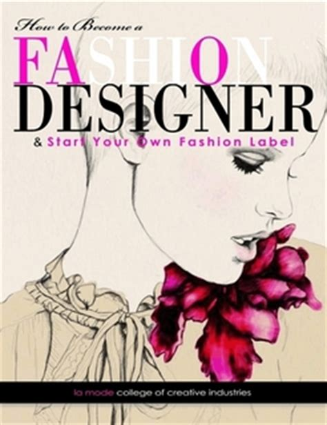 how to become a designer how to become a fashion designer by la mode college of