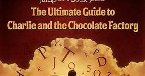 a to z for moms like me the ultimate guide to charlie With the ultimate guide to charlie and the chocolate factory review