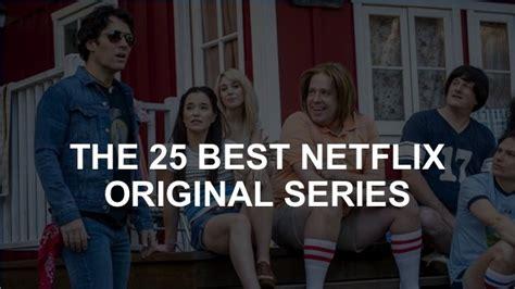 25 best Netflix original series