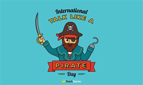 international talk   pirate day teaching resources