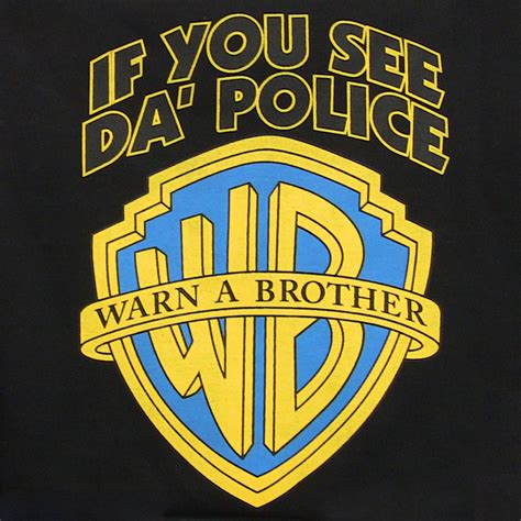 If You See Da Police  Should You Warnabrother