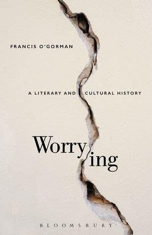 worrying  literary  cultural history  francis ogorman