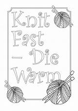 Coloring Die Knitting Warm Pages Fast Knit Printable Adults Crafting Such Don Yarn Wool Themed Addition Maybe Nice Area Quote sketch template
