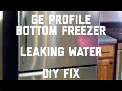 ge profile bottom freezer leaking easy fix youtube