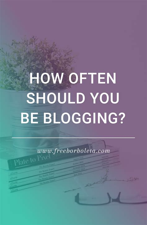 How Often Should You Blog? • 259 West