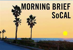 Morning Brief SoCal Commercial Real Estate News