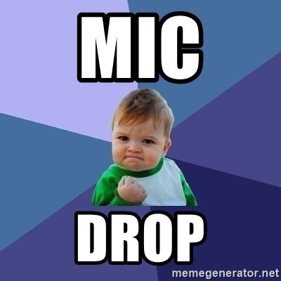 Mic Drop Meme - mic drop success kid meme generator