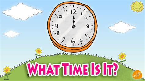 Telling Time Chant For Kids  What Time Is It? Youtube