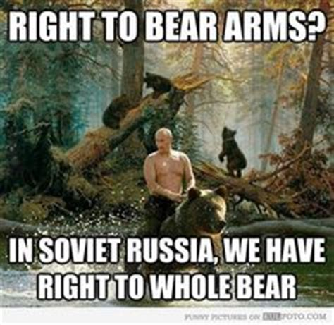 Right To Bear Arms Meme - 1000 images about in russia on pinterest in soviet russia russia and vladimir putin