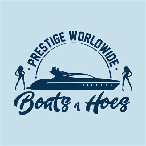 Boats And Hoes Hoodie by Prestige Worldwide Boats And Hoes Boats And Hoes T