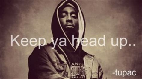 Tupac Keep Ya Head Up Quotes Quotesgram