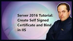 Server 2016 Tutorial  Create Self Signed Certificate And Bind In Iis