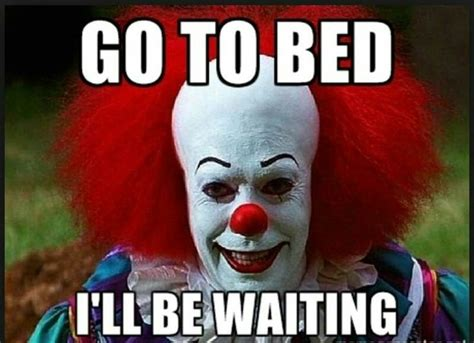 Creepy Clown Meme - pin by betty hart on things that go bump in the night pinterest tvs horror and scary