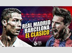 El Clasico 2018 – All You Need To Know El Clasico