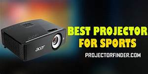 Top 10 Best Projector For Sports Watching 2020