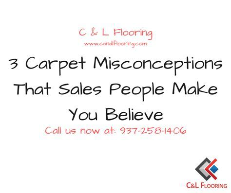 3 Carpet Misconceptions That Sales People Make You Believe