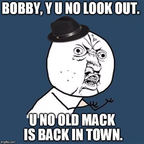 Bobby Meme - and someone s sneakin round the corner could that someone be mack the knife imgflip