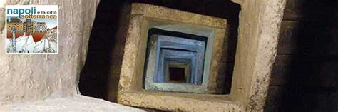 Napoli Sotterranea Prezzo Ingresso Naples Underground History Myths And Legends Of The