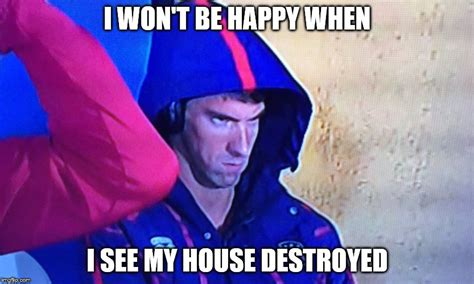 Michael Phelps Memes - i won t be happy when imgflip