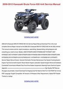 2006 2012 Kawasaki Brute Force 650 4x4i Servi By