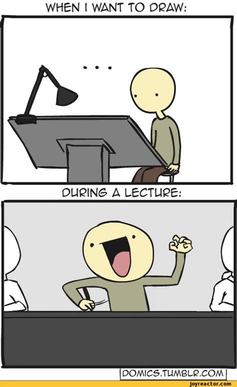 When I Want To Draw During A Lecture Domics Lecture Drawing Students Comics Funny