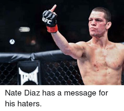 Ufc Memes - ufc nate diaz has a message for his haters ufc meme on me me
