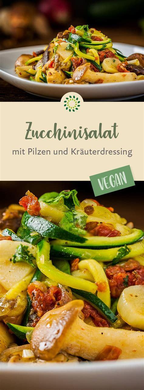 rezepte für spiralschneider zucchinisalat mit pilzen und kr 228 uterdressing rezept