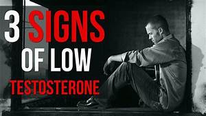 3 Common Signs Of Low Testosterone In Men