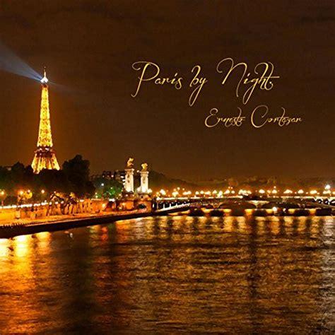 Paris by Night by Ernesto Cortazar on Amazon Music