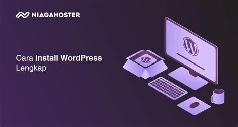 install wordpress lengkap niagahoster blog