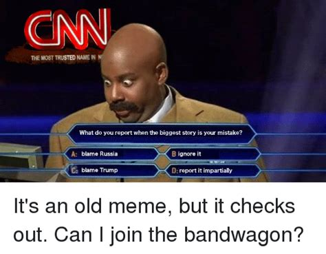 Cnn Memes - cnn the most trusted name in what do you report when the biggest story is your mistake a blame