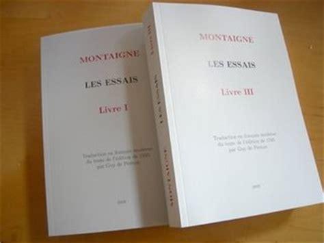 montaigne les essais texte original et traduction en fran 231 ais moderne