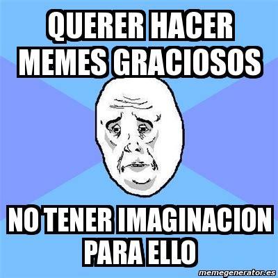 Crear Un Meme Online - meme okay guy querer hacer memes graciosos no tener imaginacion para ello 308578