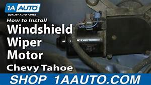How To Replace Windshield Wiper Motor 95-00 Chevy Tahoe