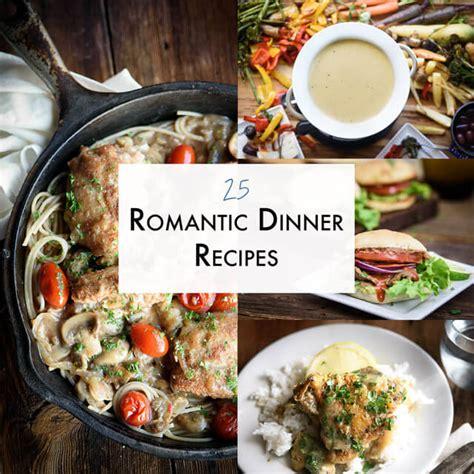 Romantisches Essen Rezepte by 25 Dinner Recipes The Adventure Bite