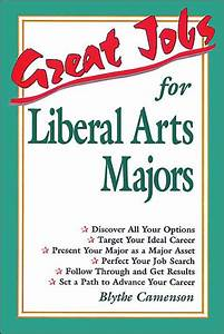 Great Jobs for Liberal Arts Majors / Edition 1 by Blythe ...