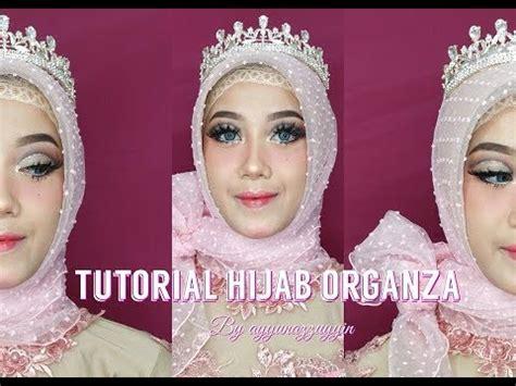Tutorial Hijab Organza Ayyunazzuyyin Youtube